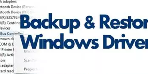 Backup and Restore Windows Drivers